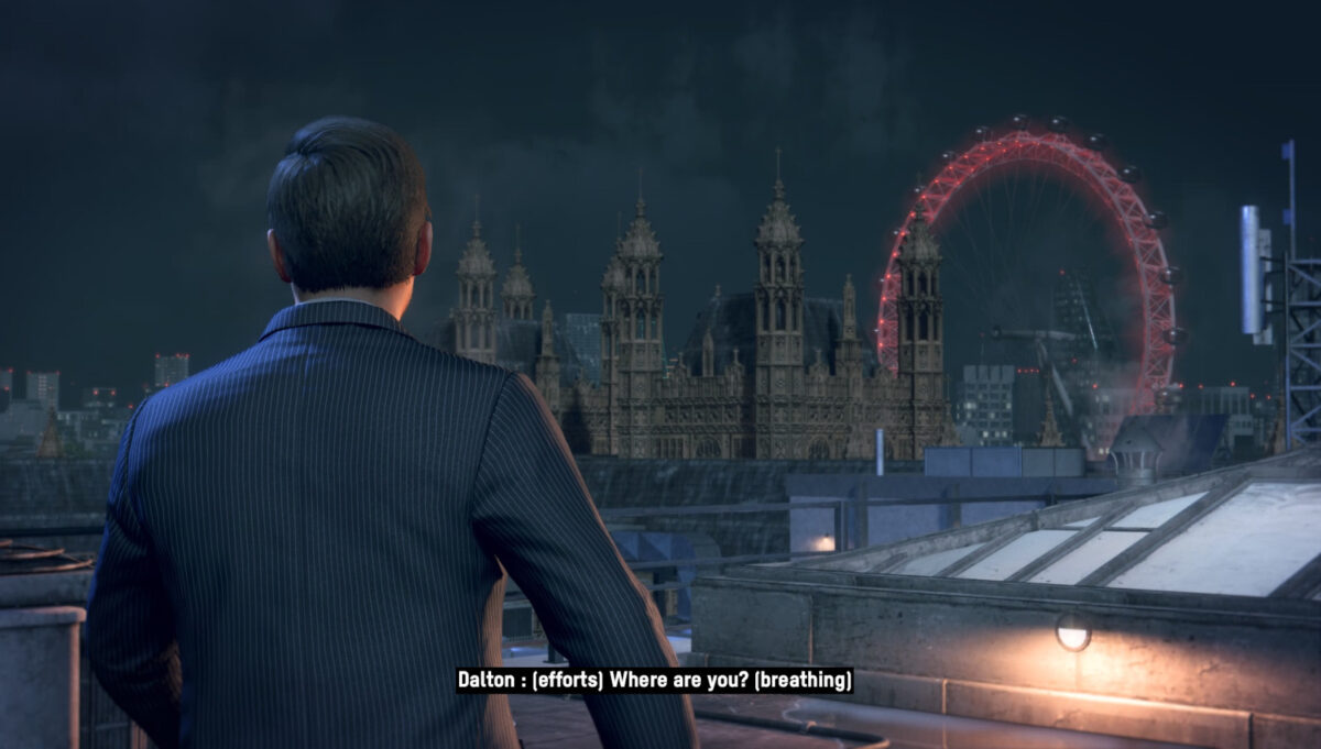 A man in a pinstriped suit looking at the city of London from the rooftop. Subtitles say Dalton: (efforts) Where are you? (breathing)
