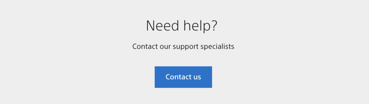 Need help? Contact our support specialists. (taken from ps5 website)